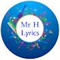 Mr H Lyrics